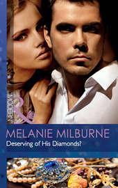 Deserving of His Diamonds?