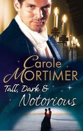 Tall, Dark & Notorious: The Duke's Cinderella Bride