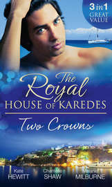 The Royal House of Karedes: Two Crowns: The Sheikh's Forbidden Virgin / The Greek Billionaire's Innocent Princess / The Future King's Love-Child