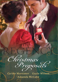 Regency Christmas Proposals: Christmas at Mulberry Hall / The Soldier's Christmas Miracle / Snowbound and Seduced