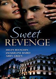 Sweet Revenge: The Martinez Marriage Revenge / The Italian Billionaire's Ruthless Revenge / The Kouros Marriage Revenge