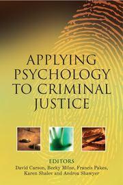 Applying Psychology to Criminal Justice