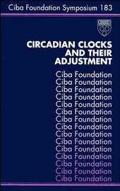 Circadian Clocks and Their Adjustment