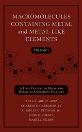 Macromolecules Containing Metal and Metal-Like Elements, Volume 1