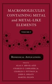 Macromolecules Containing Metal and Metal-Like Elements, Volume 3