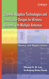 Channel-Adaptive Technologies and Cross-Layer Designs for Wireless Systems with Multiple Antennas