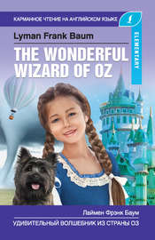 Удивительный волшебник из Страны Оз / The Wonderful Wizard of Oz