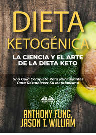 Dieta Ketog?nica – La Ciencia Y El Arte De La Dieta Keto