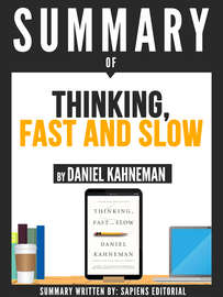 """Summary Of """"Thinking, Fast And Slow - By Daniel Kahneman"""""""