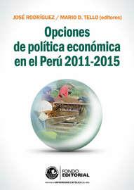 Opciones de pol?tica econ?mica en el Per? 2011-2015