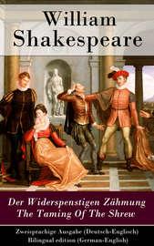 Der Widerspenstigen Z?hmung / The Taming Of The Shrew - Zweisprachige Ausgabe (Deutsch-Englisch) / Bilingual edition (German-English)