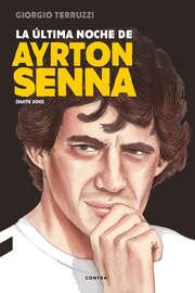 La ?ltima noche de Ayrton Senna