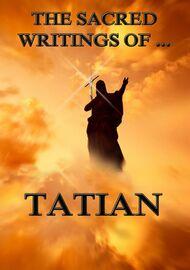 The Sacred Writings of Tatian
