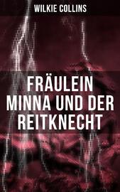 Fr?ulein Minna und der Reitknecht