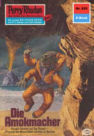 Perry Rhodan 825: Die Amokmacher