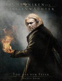 Die Chroniken der Seelenw?chter - Band 7: Tod aus dem Feuer (Urban Fantasy)