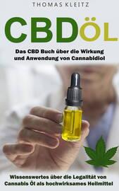 Cbd ?l: Das Cbd Buch ?ber die Wirkung und Anwendung von Cannabidiol