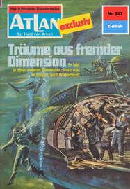 Atlan 227: Tr?ume aus fremder Dimension