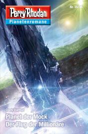 Planetenroman 35 + 36: Planet der Mock / Der Flug der Million?re