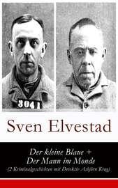 Der kleine Blaue + Der Mann im Monde (2 Kriminalgeschichten mit Detektiv Asbj?rn Krag)