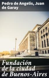 Fundaci?n de la ciudad de Buenos-Aires