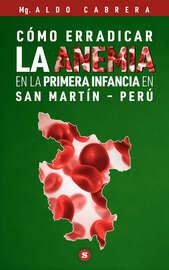 C?mo erradicar la anemia en la primera infancia en San Mart?n - Per?