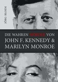 Die wahren M?rder von J.F.Kennedy und Marilyn Monroe