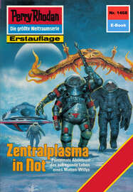 Perry Rhodan 1468: Zentralplasma in Not