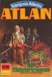 Atlan 408: Der Meistertr?umer