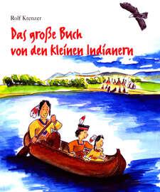Das gro?e Buch von den kleinen Indianern