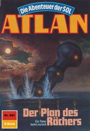 Atlan 603: Der Plan des R?chers