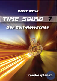 Time Squad 7: Der Zeit-Herrscher