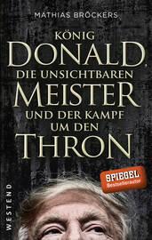 K?nig Donald, die unsichtbaren Meister und der Kampf um den Thron
