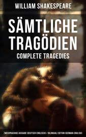 S?mtliche Trag?dien - Complete Tragedies: Zweisprachige Ausgabe (Deutsch-Englisch) / Bilingual edition (German-English)
