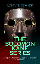 THE SOLOMON KANE SERIES – Complete Fantasy & Action-Adventure Collection