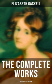 The Complete Works (Illustrated Edition)