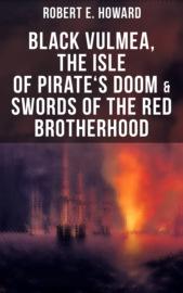 Black Vulmea, The Isle of Pirate's Doom & Swords of the Red Brotherhood