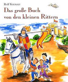 Das gro?e Buch von den kleinen Rittern