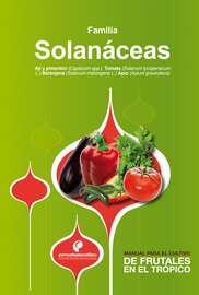 Manual para el cultivo de hortalizas. Familia Solan?ceas