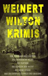 Weinert-Wilton-Krimis: Der schwarze Meilenstein, Die chinesische Nelke, Die Panther, Die K?nigin der Nacht, Die wei?e Spinne, Der Drudenfu? & Teppich des Grauens