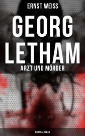 Georg Letham: Arzt und M?rder (Kriminalroman)
