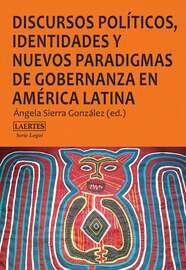 Discursos pol?ticos, identidades y nuevos paradigmas de gobernanza en Am?rica Latina