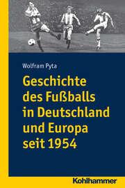 Geschichte des Fu?balls in Deutschland und Europa seit 1954