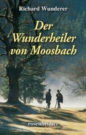 Der Wunderheiler von Moosbach
