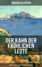 Der Kahn der fr?hlichen Leute (Humorvoller Klassiker der Deutschen Literatur)