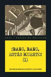 ?Bang, bang, est?s muerto I!