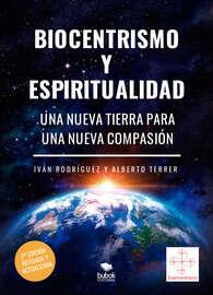 Biocentrismo y espiritualidad. Una nueva Tierra para una nueva Compasi?n