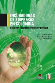Incubadora de empresas en Colombia. Balance y recomendaciones de pol?tica