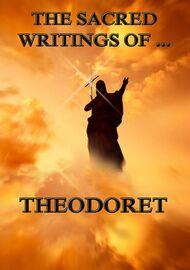 The Sacred Writings of Theodoret