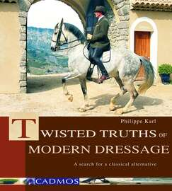 Twisted Truths of Modern Dressage